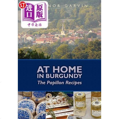 【中商海外直订】At Home in Burgundy: The Papillon Recipes